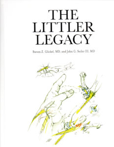 Glickel SZ, Seiler JG [Eds.] The Littler Legacy. American Society for Surgery of the Hand, Chicago. 2019